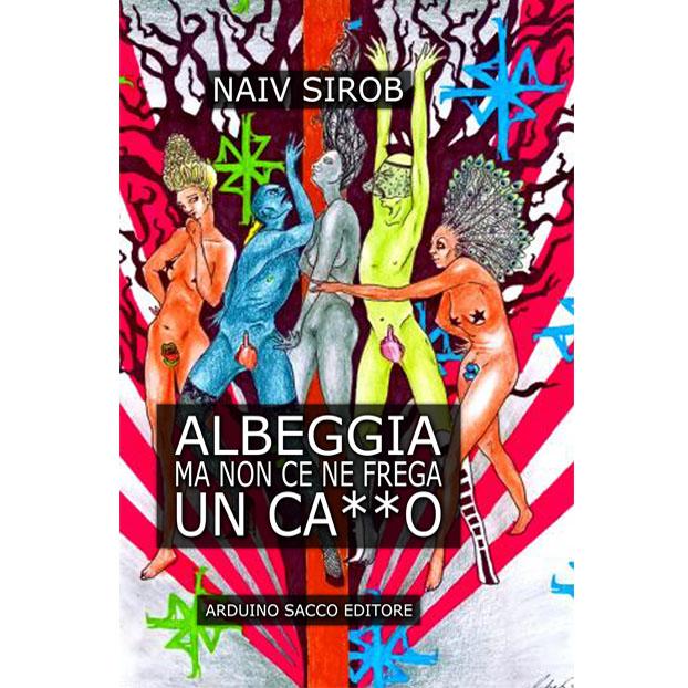 ALBEGGIA-MA-NON-CE-NE-FREGA-UN-CAZZO.jpg